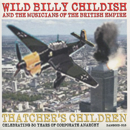 WILD BILLY CHILDISH Thatcher's Children