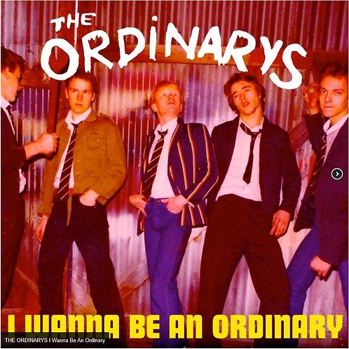 THE ORDINARYS I Wanna Be An Ordinary