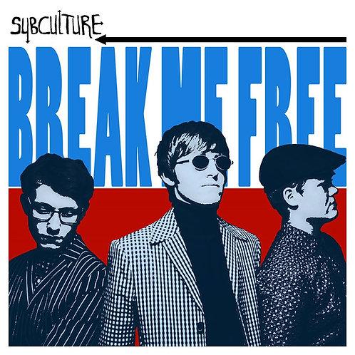 """SUBCULTURE Break Me Free 7"""""""