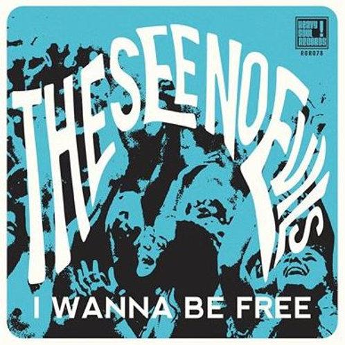 "THE SEE NO EVILS I Wanna Be Free 7"""