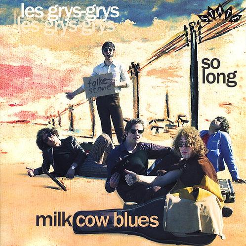 LES GRYS GRYS Milk Cow Blues