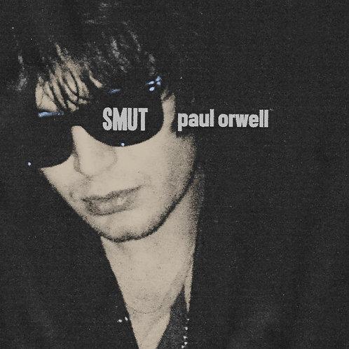 "PAUL ORWELL Smut LP **2nd Press"""""