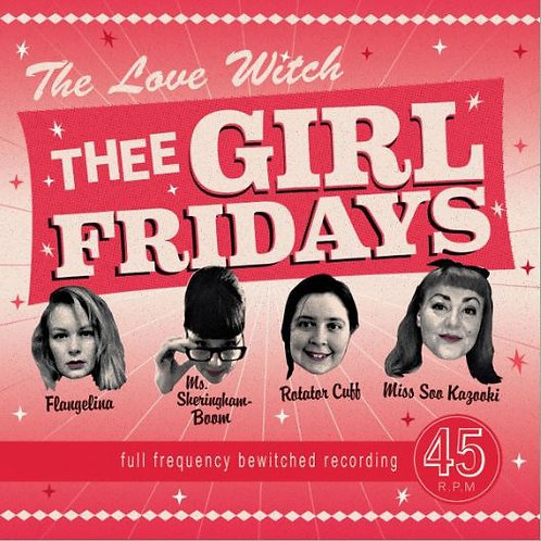 THEE GIRL FRIDAYS The Love Witch 7""