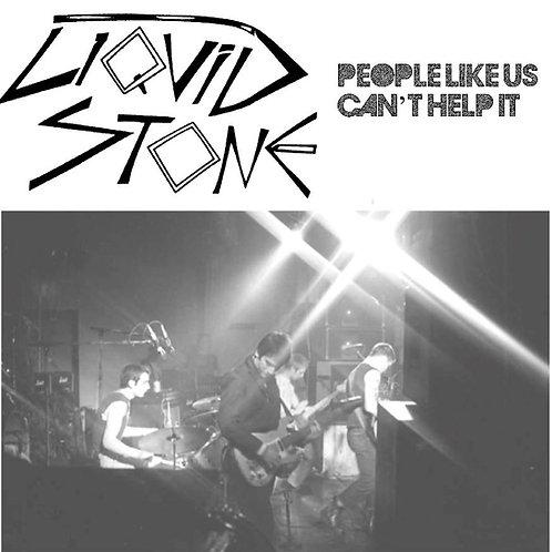 """LIQUID STONE People Like Us 7"""""""
