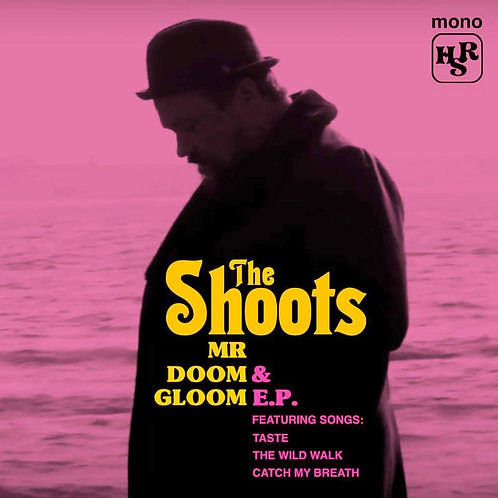 THE SHOOTS Mr Doom & Gloom E.P.