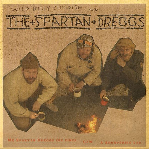 WILD BILLY CHILDISH & THE SPARTAN DREGGS We Spartan Dreggs (Be Fine)