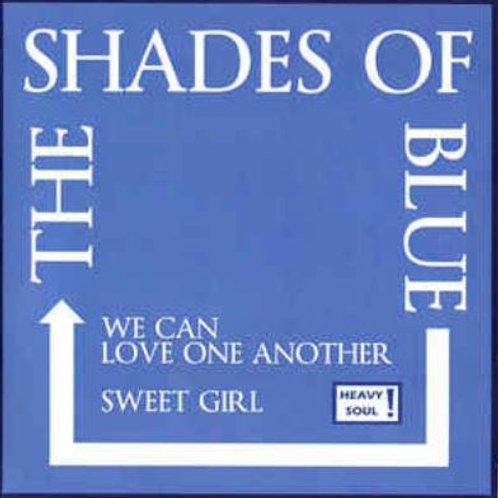 THE SHADES OF BLUE We Can Love One Another