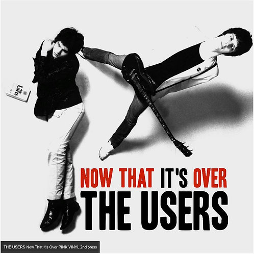 """THE USERS Now That's It's Over 7"""""""