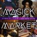 Magick Market   October 29th   1-5PM