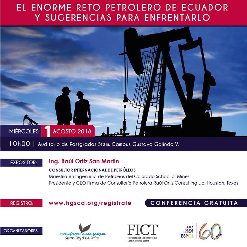 El enorme reto petrolero del Ecuador y sugerencias para enfrentarlo