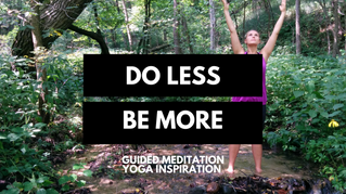 Guided Yoga Meditation: Do Less and Be More