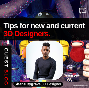Tips for new and current 3D Designers.
