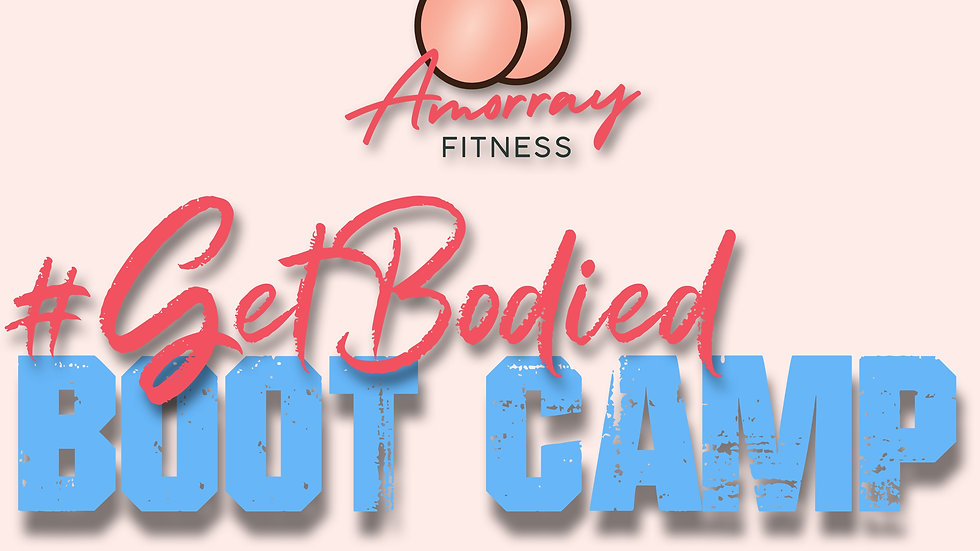 #GETBODIED Bootcamp - Tier 1