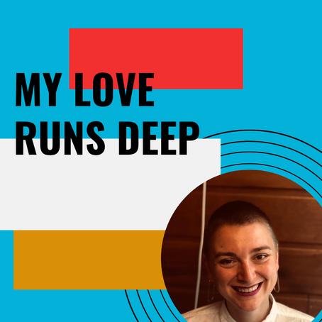 My Love Runs Deep