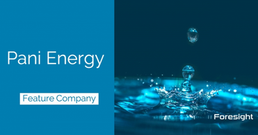 Foresight Feature:  Pani Energy on the Forefront of Change