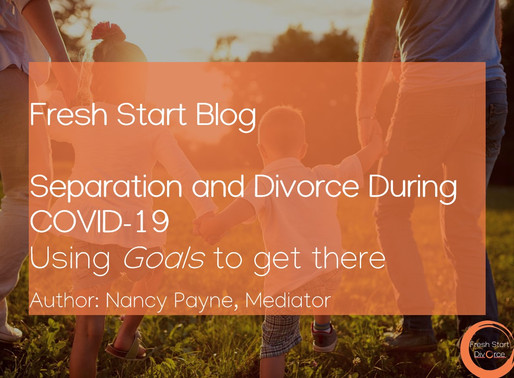 Separation and Divorce During COVID-19: Using Goals to get there