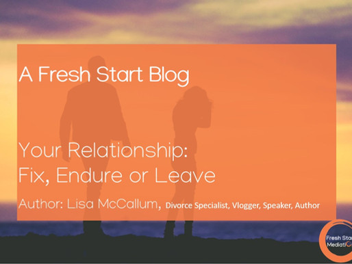 Your Relationship - Fix, Endure or Leave