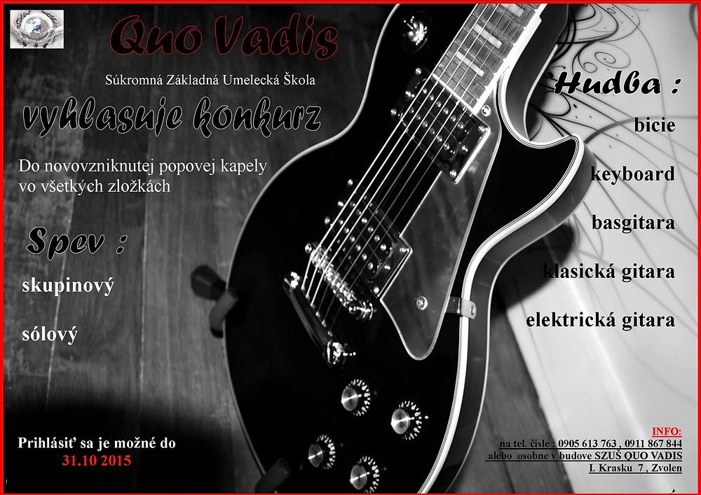 Speváci, keyboardisti, gitaristi, bubeníci...všetci ste vítaní:-) Zahoďte trému a príďte ukázať svoj talent k nám do SZUŠ Quo Vadis!