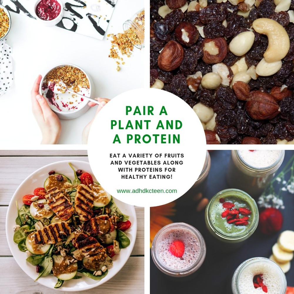 Pair a plant and a protein for healthy eating! www.adhdkcteen.com