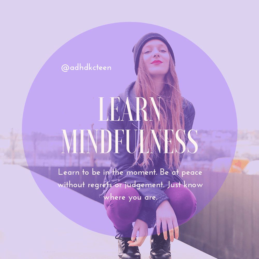 Practice mindfulness to help with anxiety, focus, and overall healthy well being. @adhdkcteen