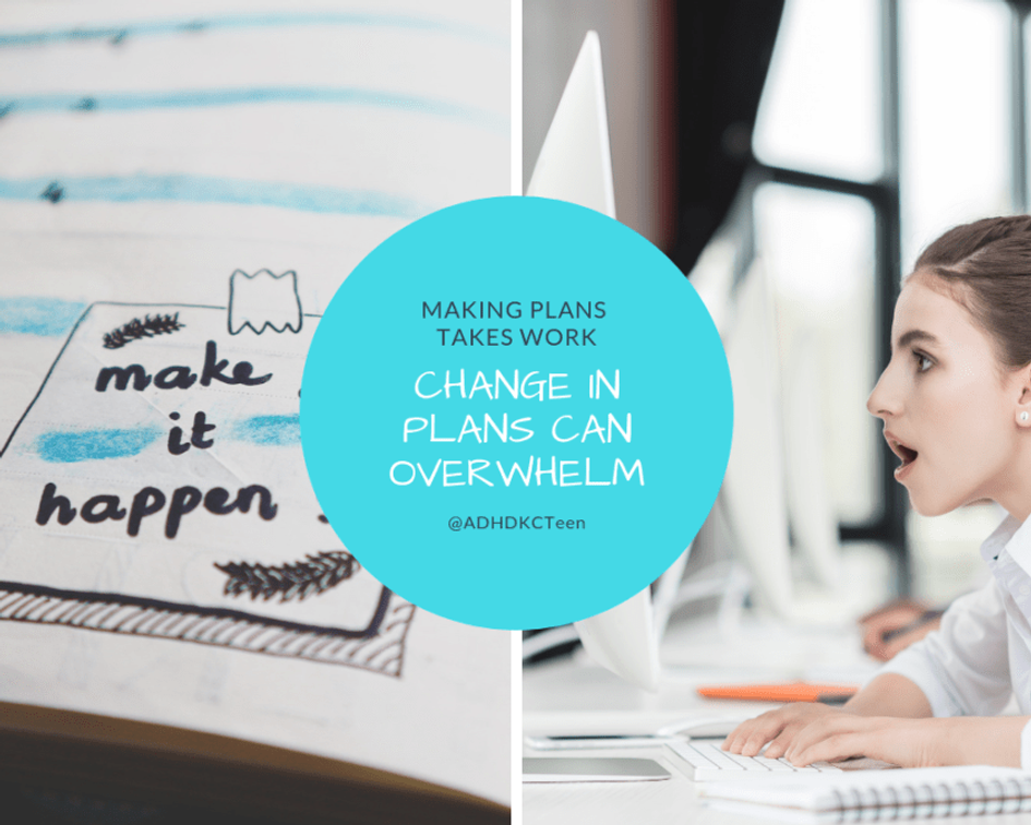 There's a lot of mental preparation that goes into making plans, and for someone with executive functioning problems, changing gears suddenly can be overwhelming. @adhdkcteen