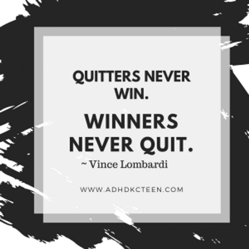 Quitters never win. Winners never quit.