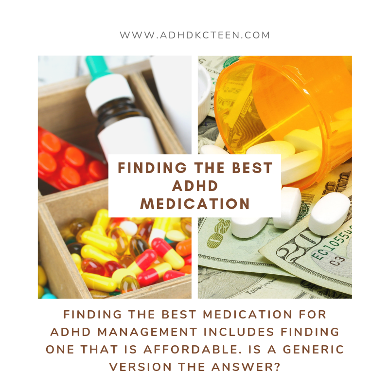 Finding the best medication for ADHD management includes finding one that is affordable. Is a generic version the answer?