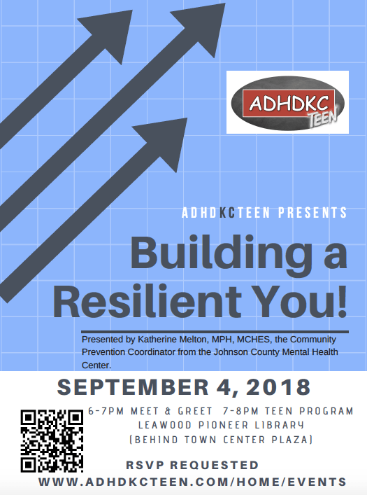 Learn to build resilience at the September 2018 ADHDKCTeen meeting.