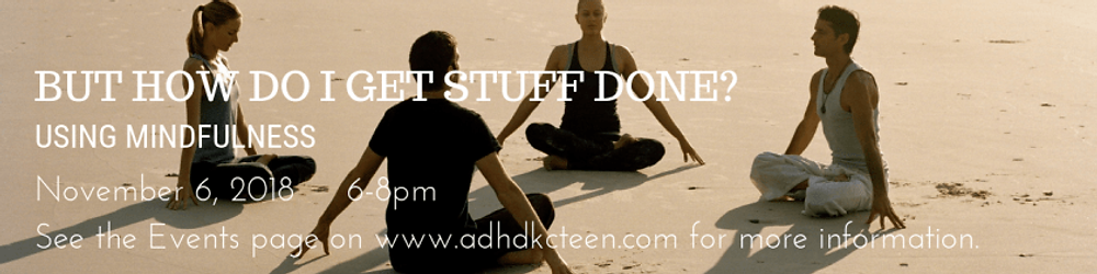 Learn how to get stuff done through mindfulness