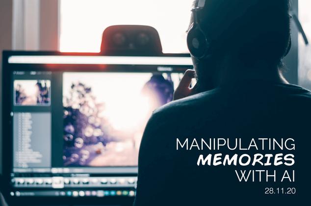 Manipulating Memories