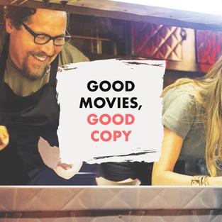 Good Movies, Good Copy