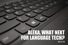 Alexa, What Next for Language Tech?