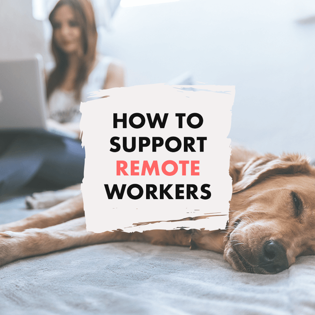 How to Support Remote Workers