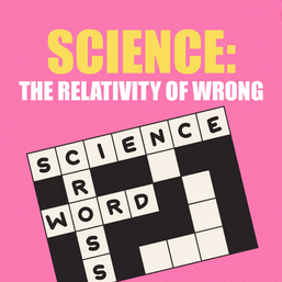 Science: The Relativity of Wrong