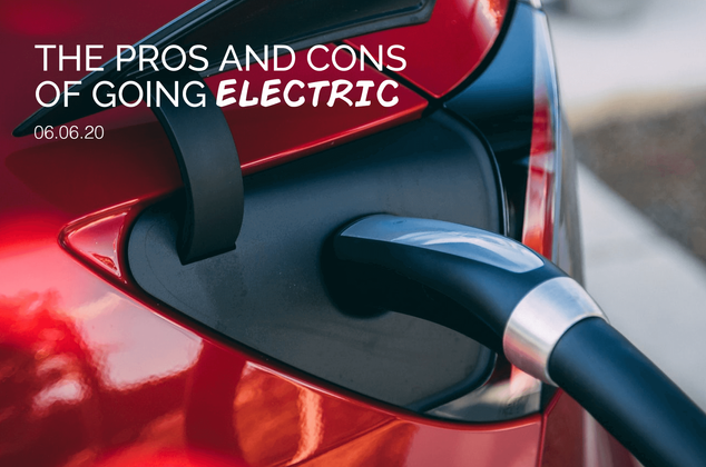 The Pros and Cons of Going Electric