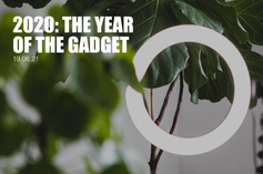 2020: The Year of the Gadget