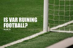Is VAR Ruining Football?