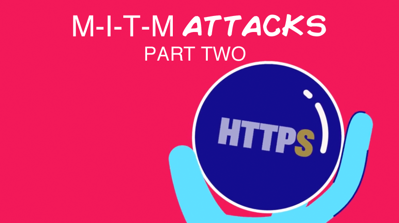 M-I-T-M Attacks: Part Two