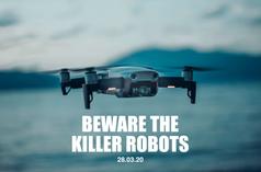 Beware the Killer Robots