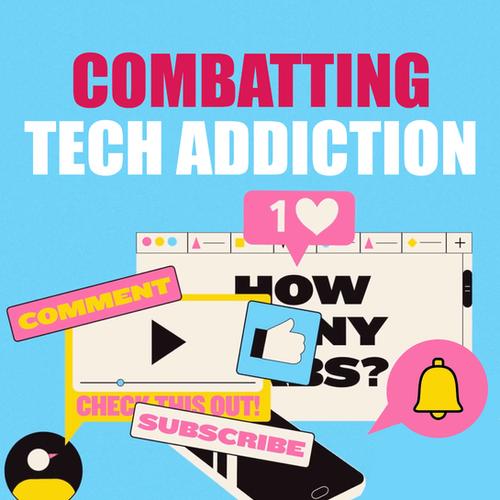 Combatting Tech Addiction