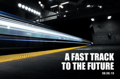 A Fast Track to the Future