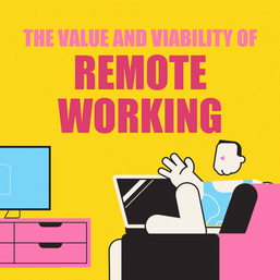 The Value and Viability of Remote Working