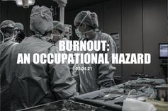 Burnout: An Occupational Hazard