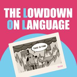 The Lowdown on Language