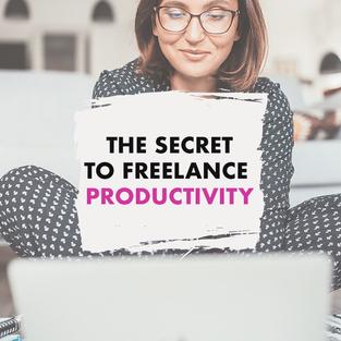 The Secret to Freelance Productivity