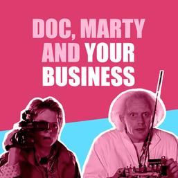 Doc, Marty and Your Business