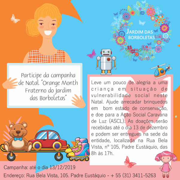 """Campanha """"Orange Month Fraterno do Jardim das Borboletas"""" da Ação Social Caravana de Luz (ASCL): doação de brinquedos em bom estado de conservação."""