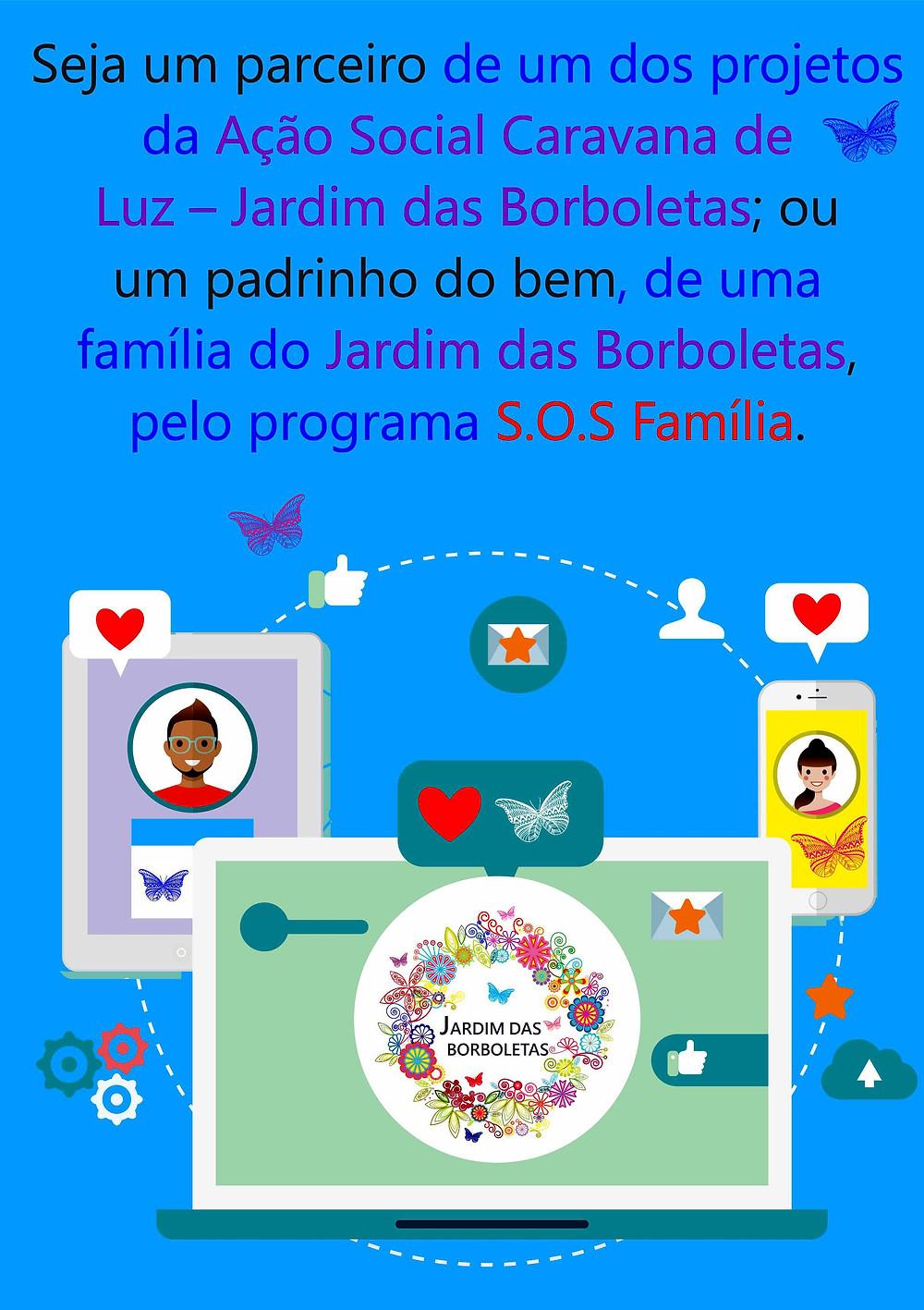 Seja um parceiro e/ou amigo do bem dos projetos da ASCL - Jardim das Borboletas.