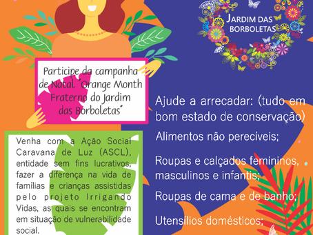 """A campanha de Natal da ASCL, """"Orange Month Fraterno do Jardim das Borboletas"""", começou!"""