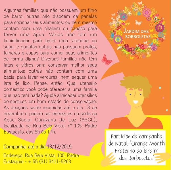 """Campanha """"Orange Month Fraterno do Jardim das Borboletas"""" da Ação Social Caravana de Luz (ASCL): doação de utensílios domésticos em bom estado de conservação."""
